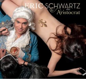 Eric Schwartz -The Aristocrat