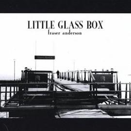 Fraser Anderson - Little Glass Box, omslag
