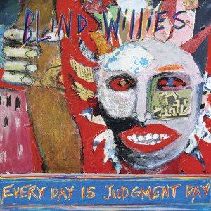 Blind Willies - Every Day Is Judgment Day, omslag
