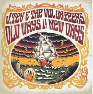 Tex & The Volunteers - Old Ways Vs New Days