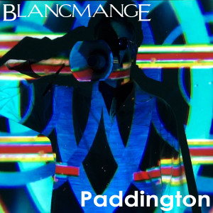 Blancmange - Paddington