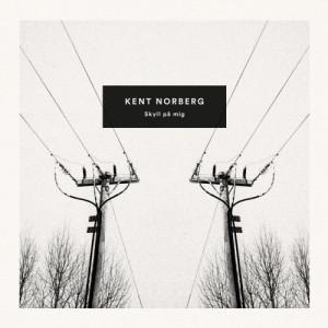 Kent Norberg - Skyll på mig, omslag