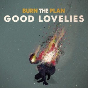 The Good Lovelies - Burn The Plan, omslag