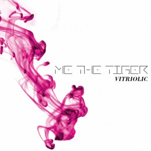Me The Tiger - Vitriolic, omslag