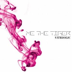 Me The Tiger - Vitriolic, omslag