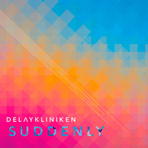 Delaykliniken - Suddenly, omslag