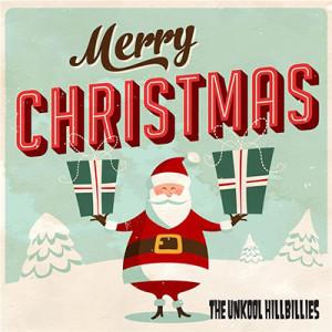 The Unkool Hillbillies - Merry Christmas, omslag