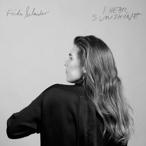 Frida Selander - I Hear Sunshine