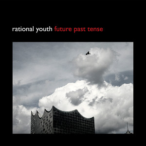 Rational Youth - Future Past Tense