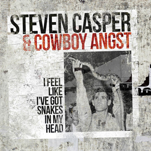 Steven Casper & Cowboy Angst - I Feel Like I´ve Got Snakes In My Head, omslag