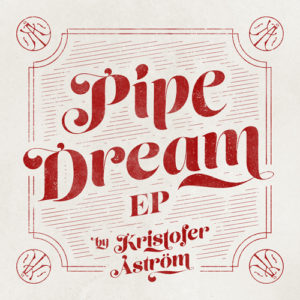 Kristofer Åström - Pipe Dream, omslag