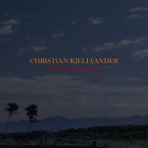 Christian Kjellvander -A Village: Natural Light, omslag