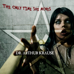Dr Arthur Krause - Only Time She Moves, omslag