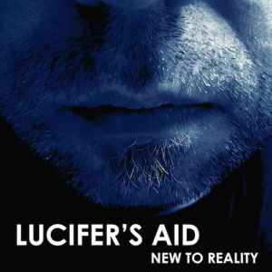 Lucifer´s Aid - New To Reality, omslag
