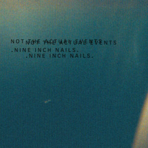 Omslag: Nine Inch Nails - Not the actual events