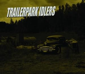 Trailerpark Idlers - Alligator Days