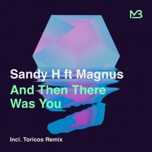 Sandy H ft Magnus: And Then There Was You