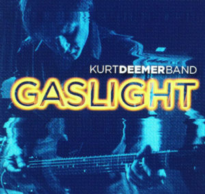 Kurt Deemer band, Gaslight