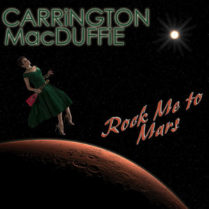 Carrington MacDuffie - Rock Me To Mars, omslag