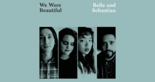 Belle & Sebastian: We Were Beautiful