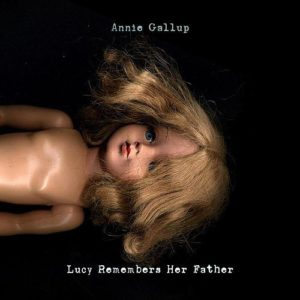 Annie Gallup - Lucy Remembers Her Father, omslag