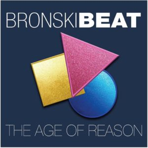 Bronski Beat: The Age of Reason