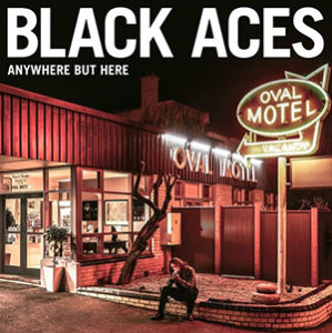 Black Aces - Any where But Here