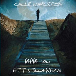 Calle Karlsson - Pappa Ett Stilla Regn