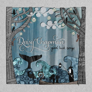 Daisy Chapman - Good Luck Songs