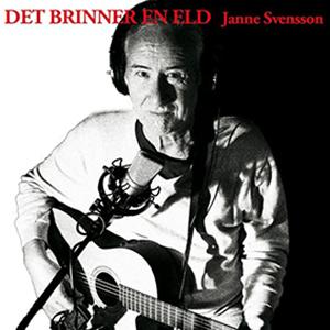 Janne Svensson - Det Brinner En Eld