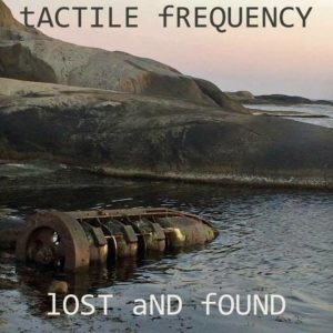 Tactile Frequency - Lost And Found