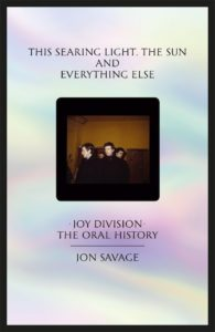 Jon Savage: This Searing Light, the Sun and Everything Else