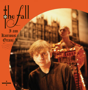 The Fall: I Am Kurious Oranj